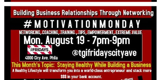 TGI Fridays #MotivationMonday Mentors Networking & Entrepreneur Masterminds - Staying Healthy While Building a Business