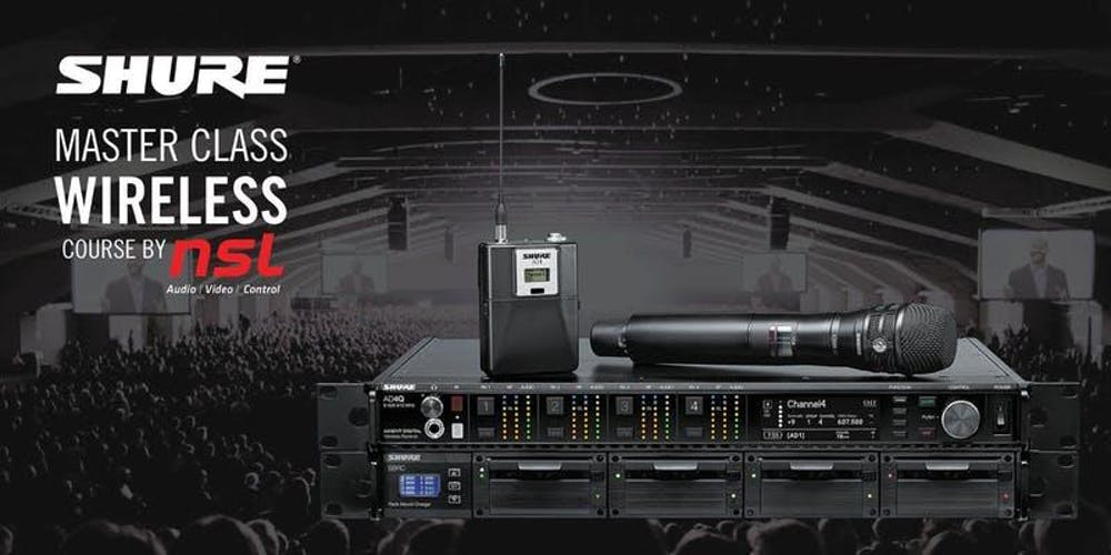 SHURE MASTER CLASS: WIRELESS TECHNIQUES & BEST PRACTICES