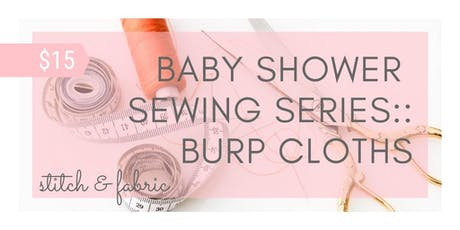 Baby Shower Sewing Series:: Burp/Wash Cloths tickets