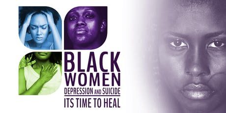 Black Women, Depression and Suicide: It's Time to Heal tickets