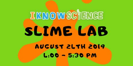SLIME LAB at I KNOW SCIENCE tickets