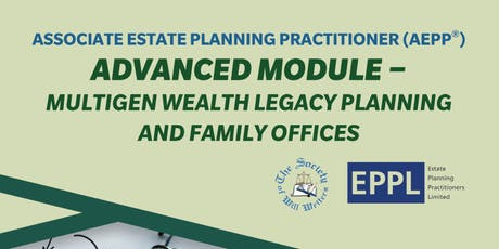 """AEPP® Advanced Module: """"Multigen Wealth Legacy Planning and Family Offices"""" tickets"""