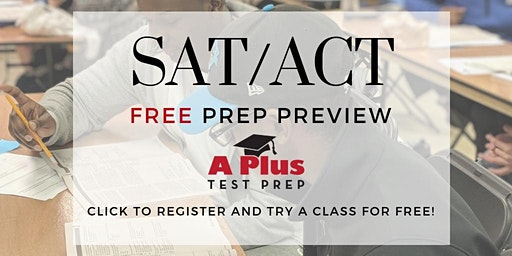 ACT / SAT Free Prep Preview. College Prep. March 25.