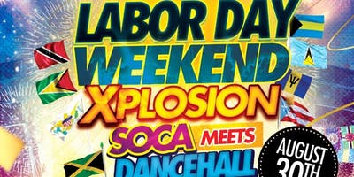 Labor Day Weekend Xplosion- Soca Meets Dancehall