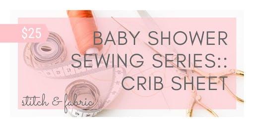Baby Shower Sewing Series:: Crib Sheet