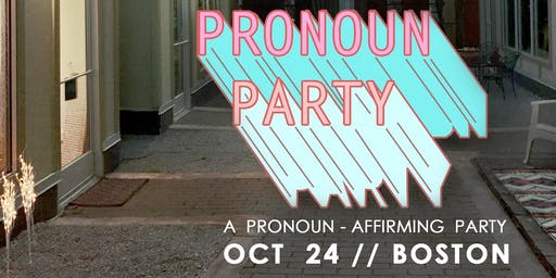 Pronoun Party BOSTON