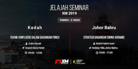 JELAJAH SEMINAR XM 2019 - Johor Bahru & Kedah tickets
