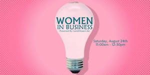Lunch N Learn Presents: Women in Business