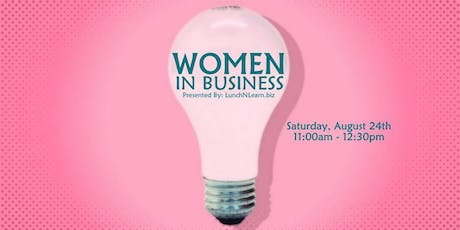 Lunch N Learn Presents: Women in Business tickets