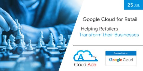 Google Cloud for Retail: Helping retailers transform their Businesses tickets