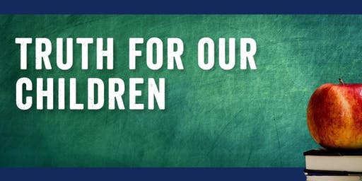 Truth For Our Children: A Call to Arms