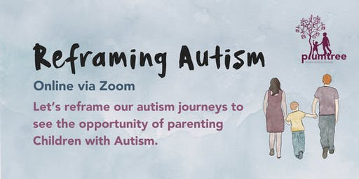 Reframing Autism- webinar