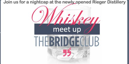 Whiskey Meet up at the Rieger Distillery (A Bridge Club Live Event in Kansas City, MO)