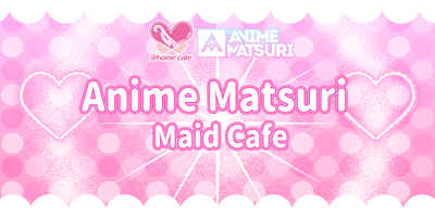 @home Cafe at Anime Matsuri 2020