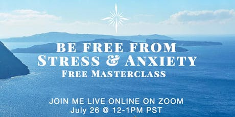 BE FREE FROM STRESS & ANXIETY: ONLINE MASTERCLASS tickets