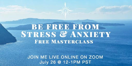 BE FREE FROM STRESS & ANXIETY: ONLINE MASTERCLASS