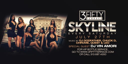 Skyline at 3Fifty Terrace on July 27th! Ladies get on the guest list here!