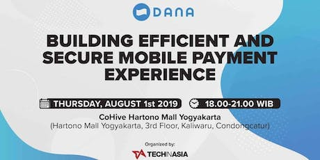"DANA Community Meetup (Yogyakarta): ""Building Efficient and Secure Mobile Payment Experience"" tickets"