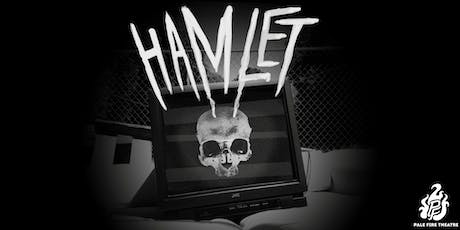 Pale Fire Theater's Hamlet: STUDENT MATINEE tickets