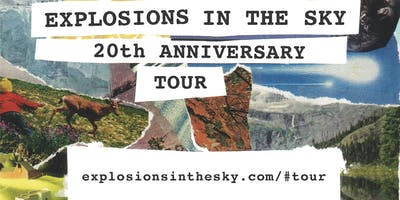 EXPLOSIONS IN THE SKY 20th Anniversary Tour with Support Sessa