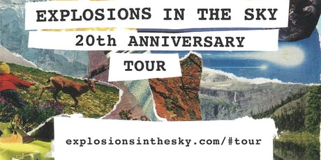 EXPLOSIONS IN THE SKY 20th Anniversary Tour with Support Sessa tickets