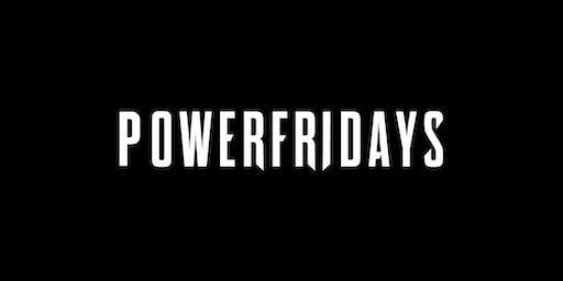 #POWERFRIDAYS: FRIDAY NIGHT LIVE