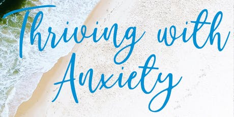 Thriving with Anxiety tickets