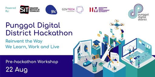 Punggol Digital District Hackathon: Pre-hackathon Workshop