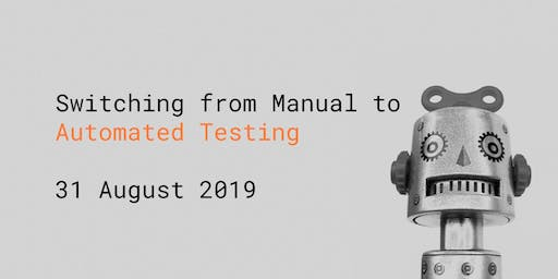Switching from Manual to Automated Testing