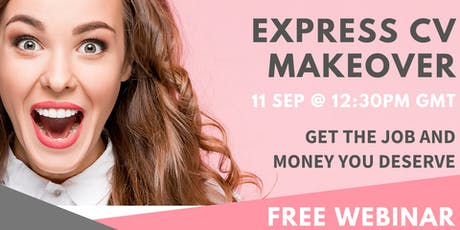 Express CV Makeover | Get the job and money you deserve tickets