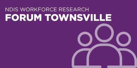 NDIS Workforce Research Forum Townsville tickets