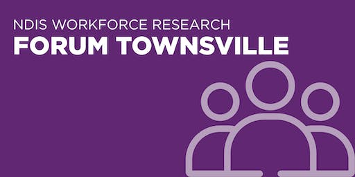 NDIS Workforce Research Forum Townsville