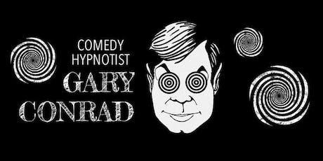 WICKED WEDNESDAY: Hypnotist Gary Conrad tickets
