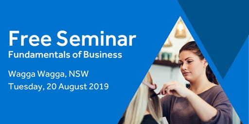 Free Seminar: Business Basics 101 – Wagga Wagga, 20th August