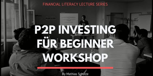 P2P Investing Workshop für Beginner Köln