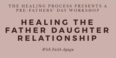 Healing the Father Daughter relationship tickets