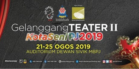 GELANGGANG TEATER 2.0 KOTASENI PJ 2019 tickets