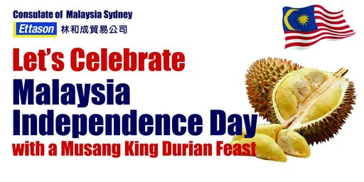 Celebrating Malaysia Independence Day with Musang King Durian Feast