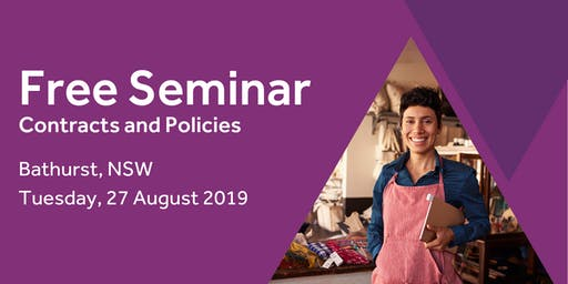 Free Seminar: Contracts and policies – Bathurst, 27th August
