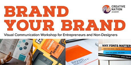 BRAND YOUR BRAND: Visual Communication Workshop for Entrepreneurs and Non-Designers tickets
