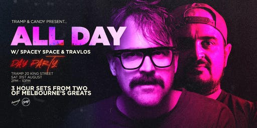Tramp & Candy Present: All Day with Spacey Space and Travlos