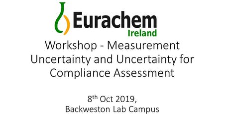 Measurement Uncertainty and Uncertainty for Compliance Assessment tickets