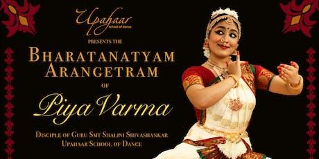 Bharatanatyam Arangetram of Piya Varma tickets