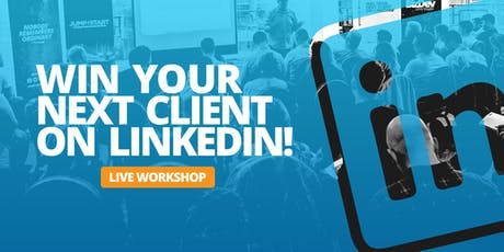 Win your next client on LinkedIn - BRISTOL - Sell more, close more and win more business through Linkedin tickets
