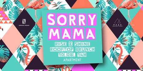 SORRY MAMA I PARTY BRUNCH 10.08.19 Tickets