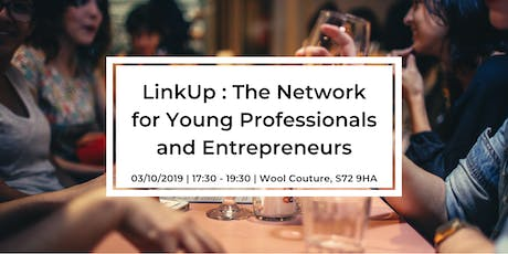 Link Up : The Network for Young Professionals and Entrepreneurs tickets