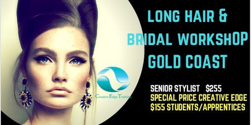 GOLD COAST - CREATIVE EDGE TRAINING EVENT  LONG HAIR & BRIDAL WORKSHOP