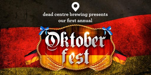 Oktoberfest at Dead Centre Brewing