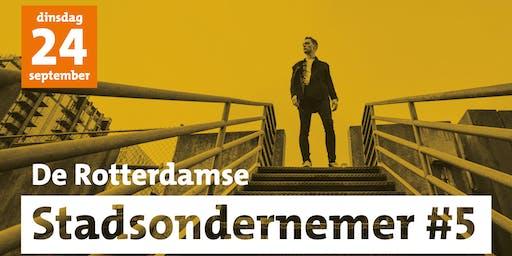 De Rotterdamse Stadsondernemer #5