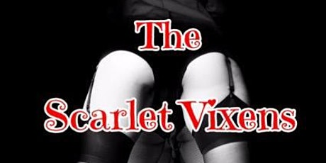 The Scarlet Vixens present 'New Years Eve Burlesque Circus'! tickets